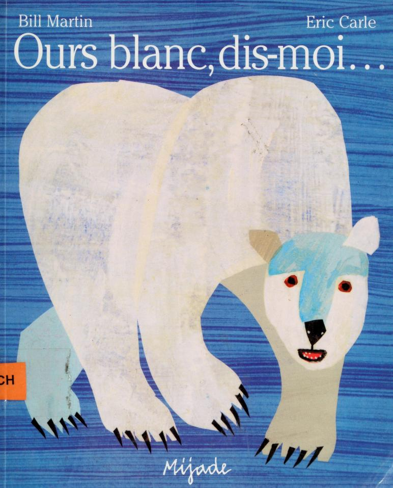 Ours blanc, dis-moi-- by Bill Martin