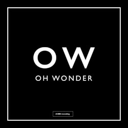 Crazy in Love (BBC Session) by Oh Wonder