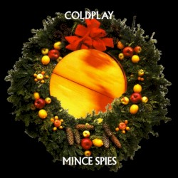 Mince Spies by Coldplay