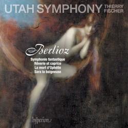 Symphonie fantastique / Rêverie et caprice / La mort d'Ophélie / Sara la baigneuse by Berlioz ;   Utah Symphony ,   Thierry Fischer