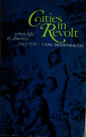 Cities in revolt by Carl Bridenbaugh