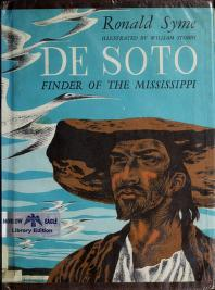 De Soto, finder of the Mississippi by Ronald Syme