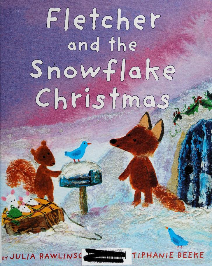 Fletcher and the snowflake Christmas by Julia Rawlinson