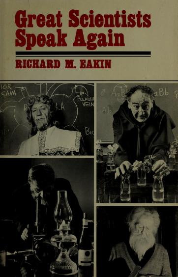 Great scientists speak again by Richard Marshall Eakin