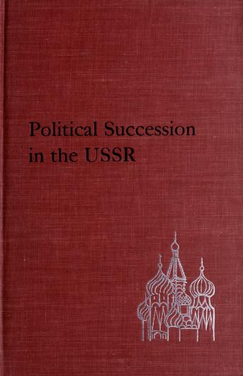 Political succession in the USSR by Myron Rush