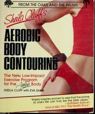 Cover of: Sheila Cluff's aerobic body contouring | Sheila Cluff
