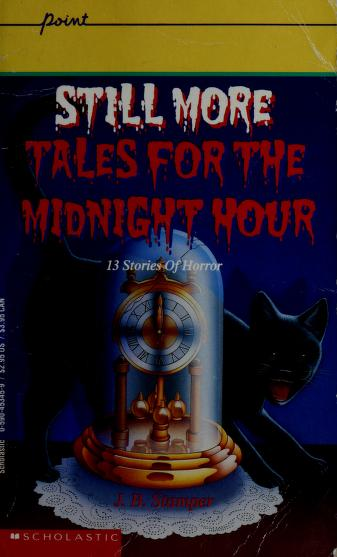 Still More Tales for the Midnight Hour (Point) by Judith Bauer Stamper