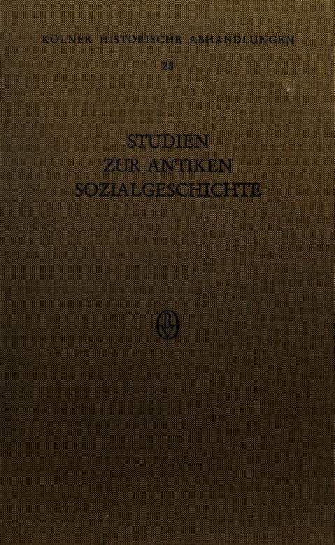 Studien zur antiken Sozialgeschichte by hrsg. von Werner Eck, Hartmut Galsterer und Hartmut Wolff.