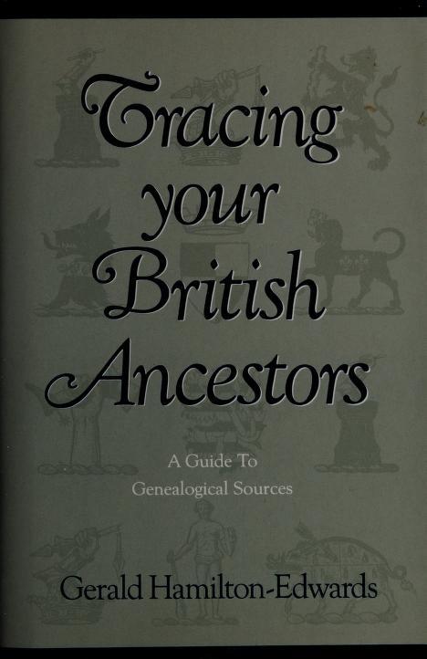 Tracing your British ancestors; by Gerald Kenneth Savery Hamilton-Edwards