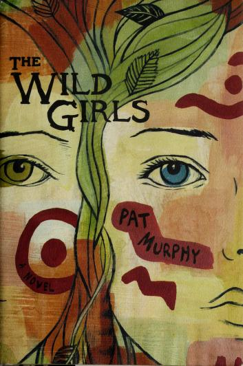Cover of: The wild girls | Pat Murphy